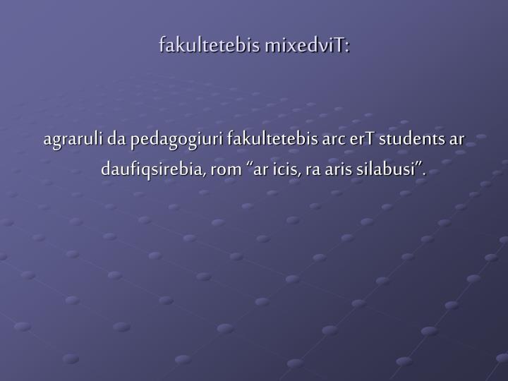 fakultetebis mixedviT: