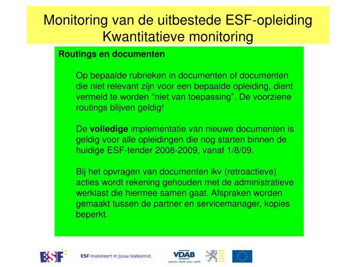 Monitoring van de uitbestede ESF-opleiding Kwantitatieve monitoring