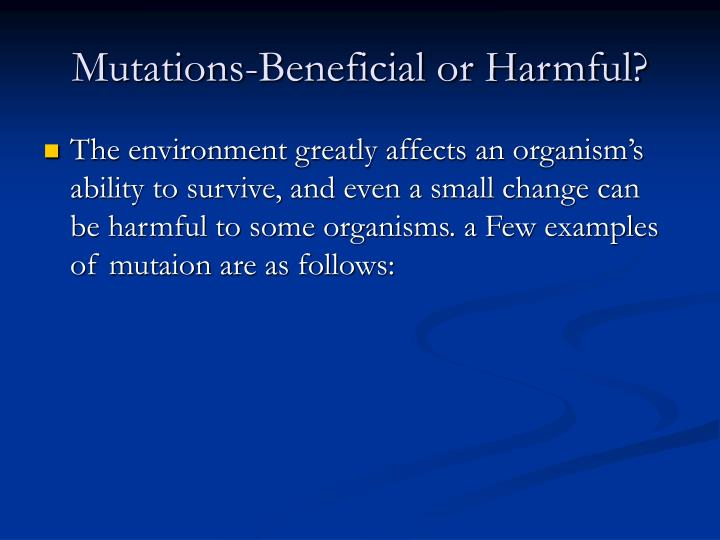Mutations-Beneficial or Harmful?