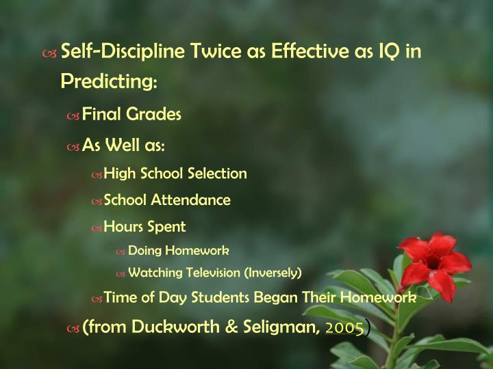 Self-Discipline Twice as Effective as IQ in Predicting: