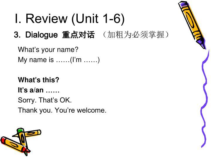 I. Review (Unit 1-6)