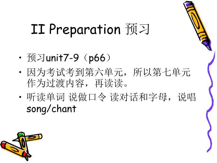 II Preparation