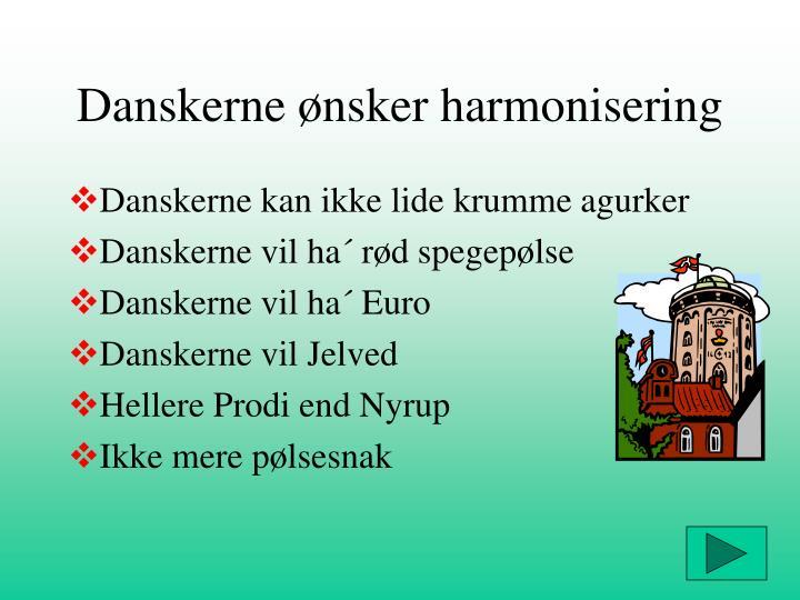 Danskerne ønsker harmonisering