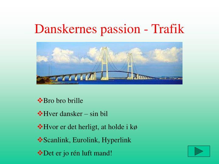 Danskernes passion - Trafik