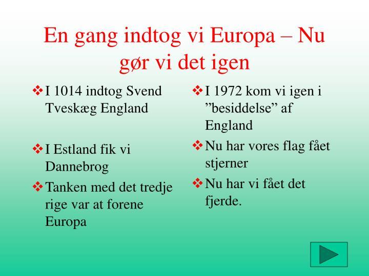 I 1014 indtog Svend Tveskæg England