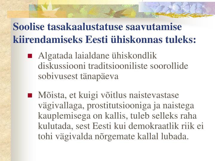 Soolise tasakaalustatuse saavutamise kiirendamiseks Eesti ühiskonnas tuleks: