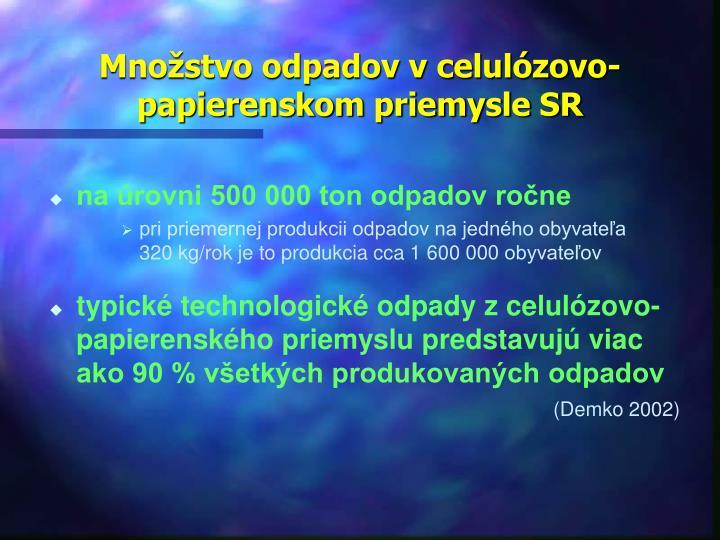 Množstvo odpadov v celulózovo-papierenskom priemysle SR