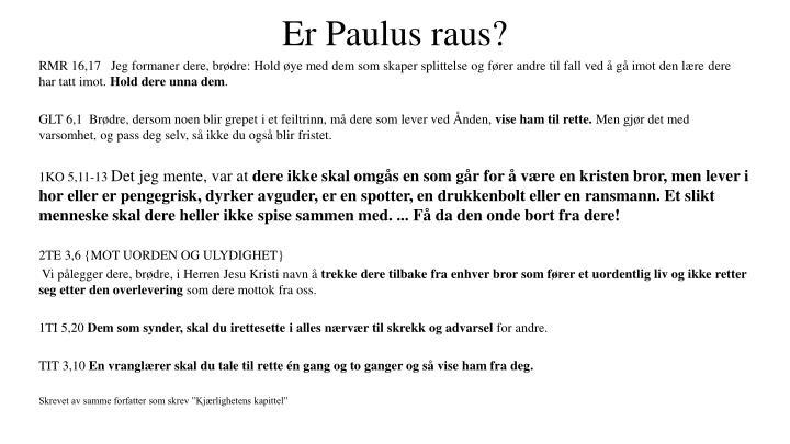 Er Paulus raus?