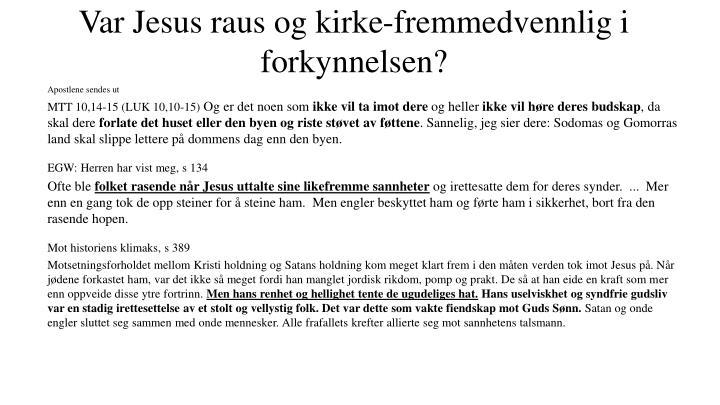 Var Jesus raus og kirke-fremmedvennlig i forkynnelsen?