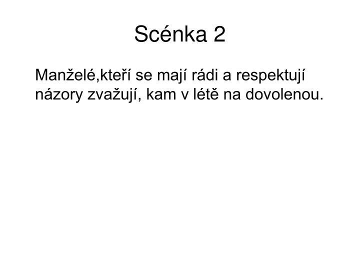 Scénka 2