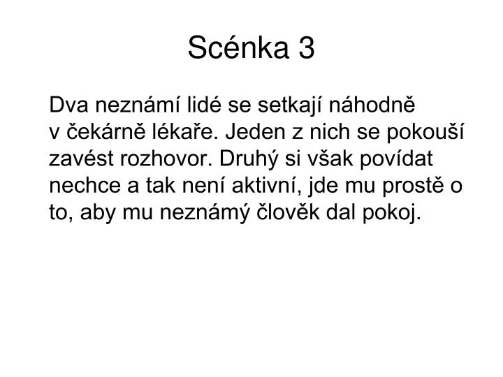 Scénka 3