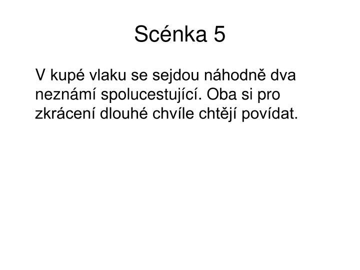 Scénka 5