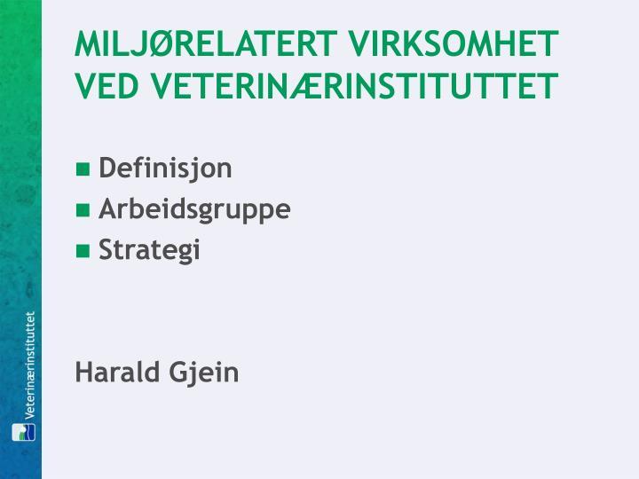 MILJØRELATERT VIRKSOMHET VED VETERINÆRINSTITUTTET