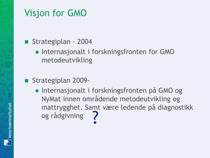 Visjon for GMO