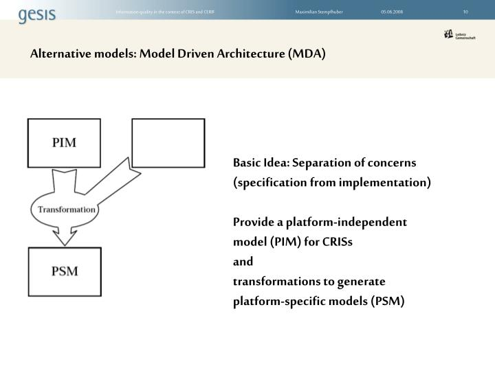 Alternative models: Model Driven Architecture (MDA)