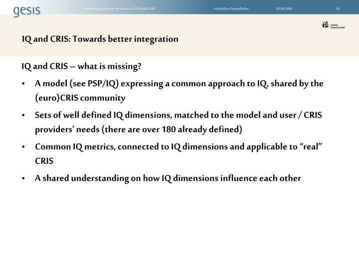 IQ and CRIS: Towards better integration