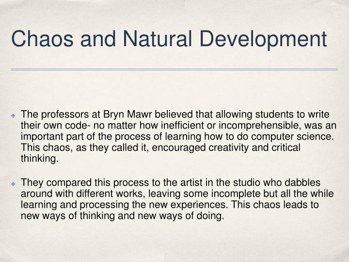 Chaos and Natural Development