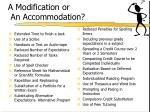 a modification or an accommodation
