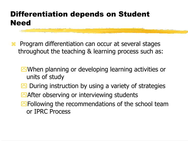 Differentiation depends on Student Need