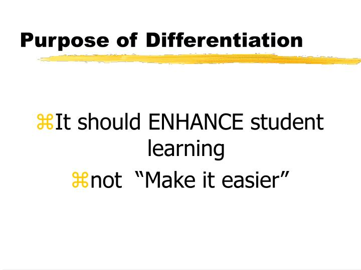 Purpose of Differentiation