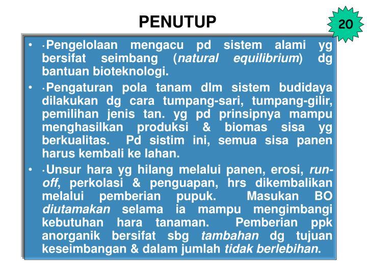 ·Pengelolaan mengacu pd sistem alami yg bersifat seimbang (