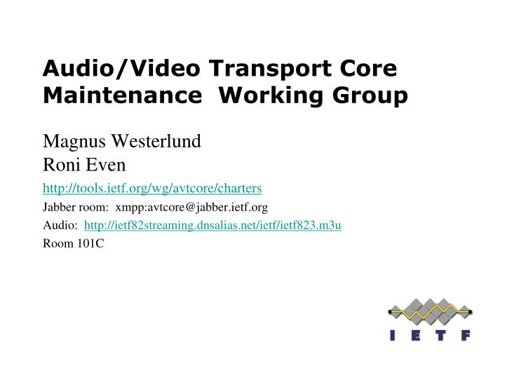 Audio video transport core maintenance working group