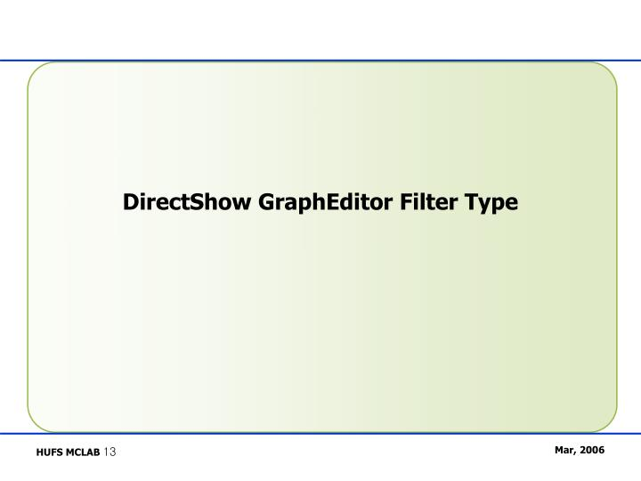 DirectShow GraphEditor Filter Type