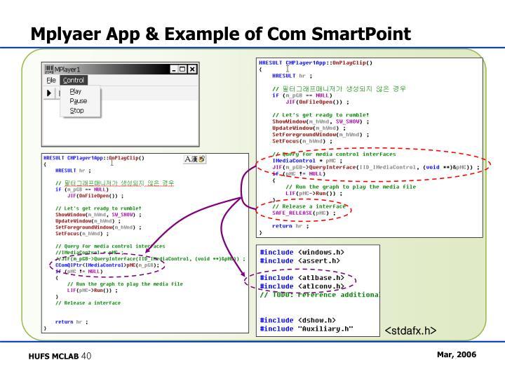 Mplyaer App & Example of Com SmartPoint