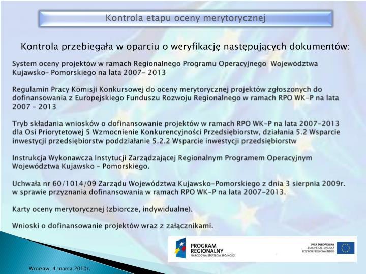 System oceny projektów w ramach Regionalnego Programu Operacyjnego  Województwa Kujawsko– Pomorskiego na lata 2007- 2013