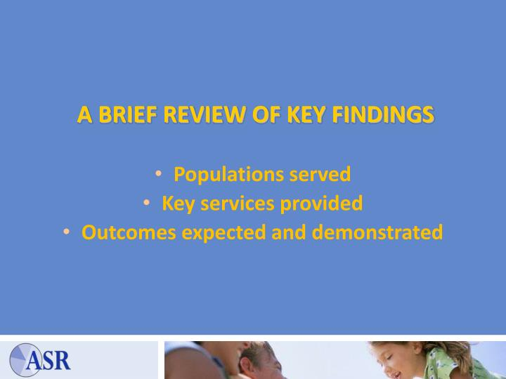 A BRIEF REVIEW OF KEY FINDINGS
