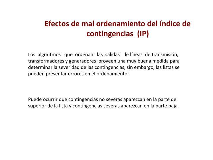 Efectos de mal ordenamiento del índice de contingencias  (IP)