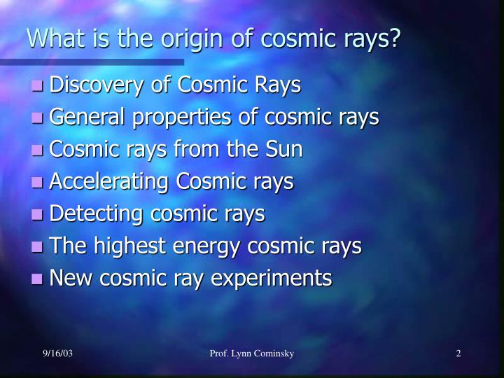 What is the origin of cosmic rays