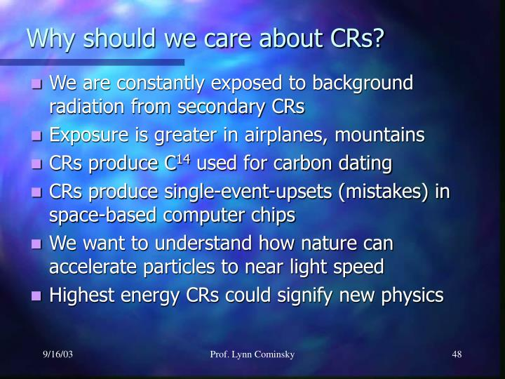 Why should we care about CRs?