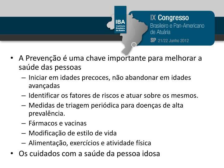 A Prevenção é uma chave importante para melhorar a saúde das pessoas