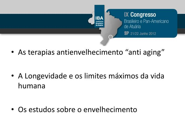 "As terapias antienvelhecimento ""anti aging"""