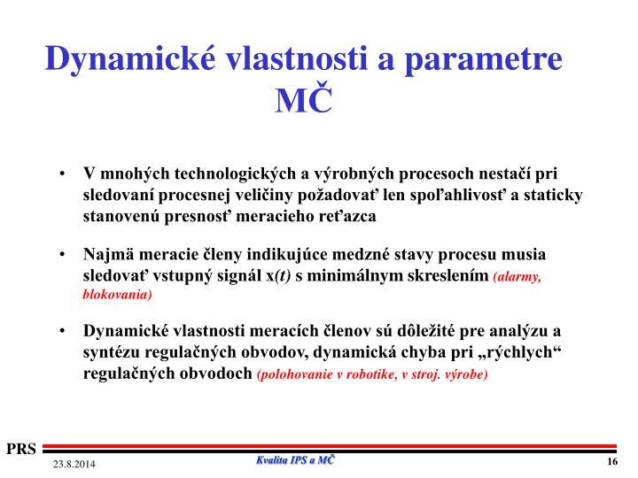 Dynamické vlastnosti a parametre MČ
