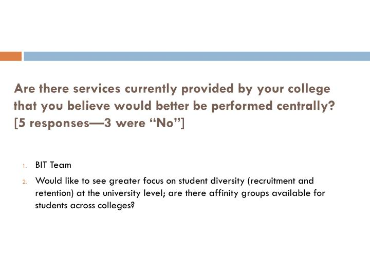 Are there services currently provided by your college that you believe would better be performed centrally?