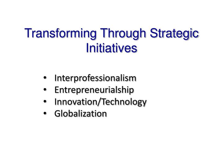 Transforming Through Strategic Initiatives