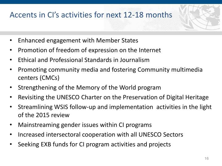 Accents in CI's activities for next 12-18 months