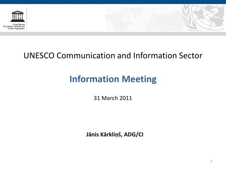 Unesco communication and information sector information meeting 31 march 2011
