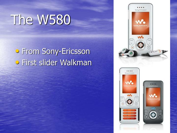 The W580