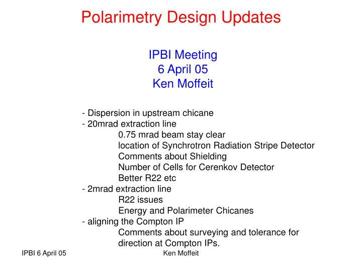 Polarimetry Design Updates