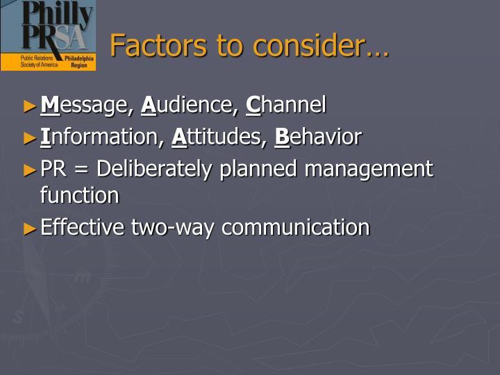 Factors to consider…