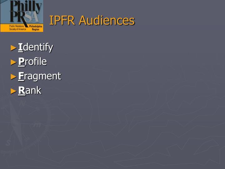 IPFR Audiences