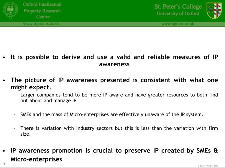 It is possible to derive and use a valid and reliable measures of IP awareness
