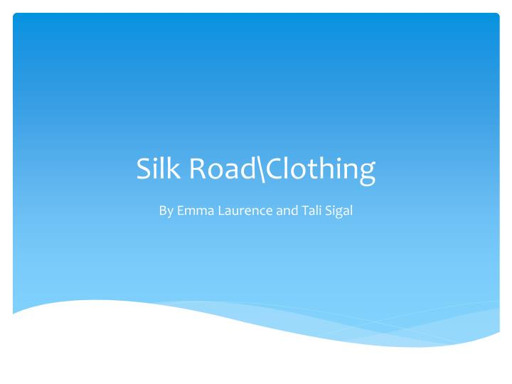 Silk road clothing