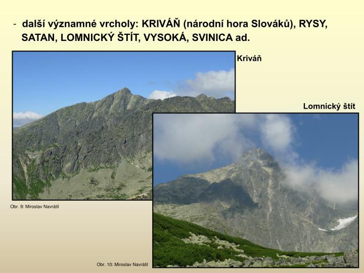 další významné vrcholy: KRIVÁŇ (národní hora Slováků), RYSY,