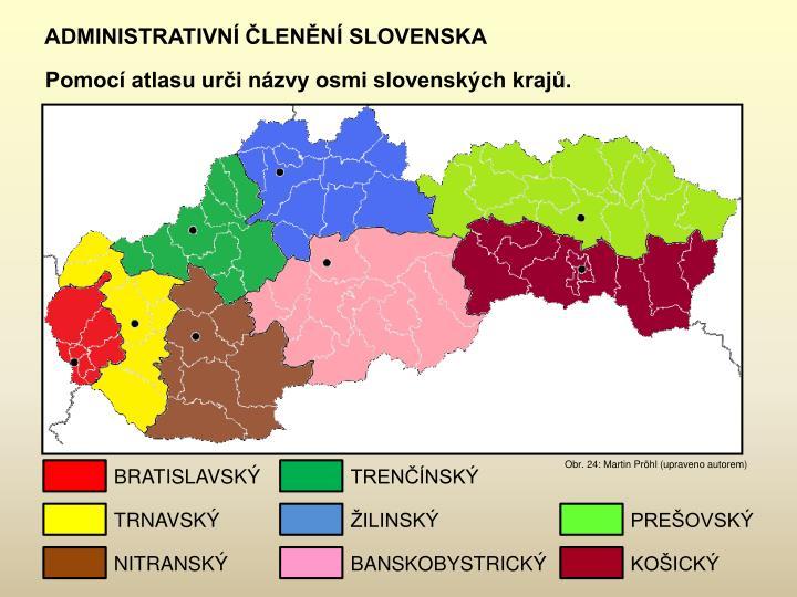 ADMINISTRATIVNÍ ČLENĚNÍ SLOVENSKA