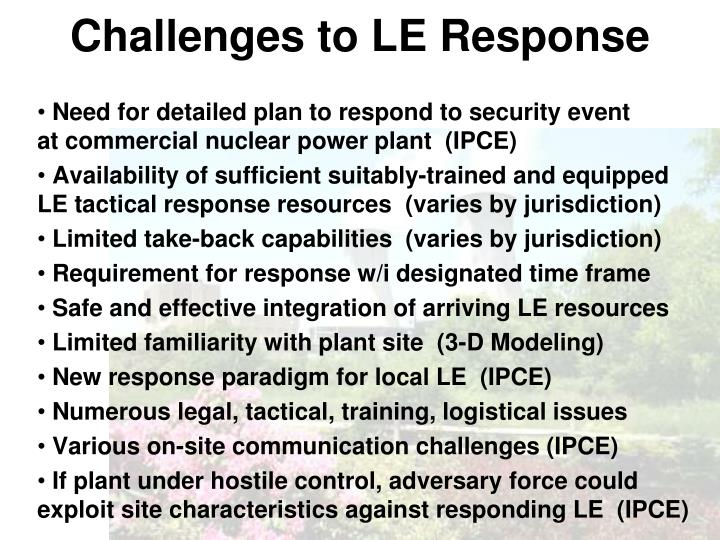 Challenges to LE Response