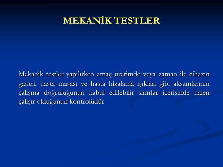 MEKANİK TESTLER